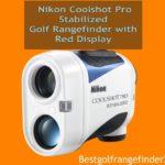 Best Nikon Coolshot Pro Stabilized Golf Rangefinder with Red Display