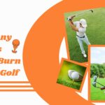 How Many Calories Do You Burn during Playing Golf