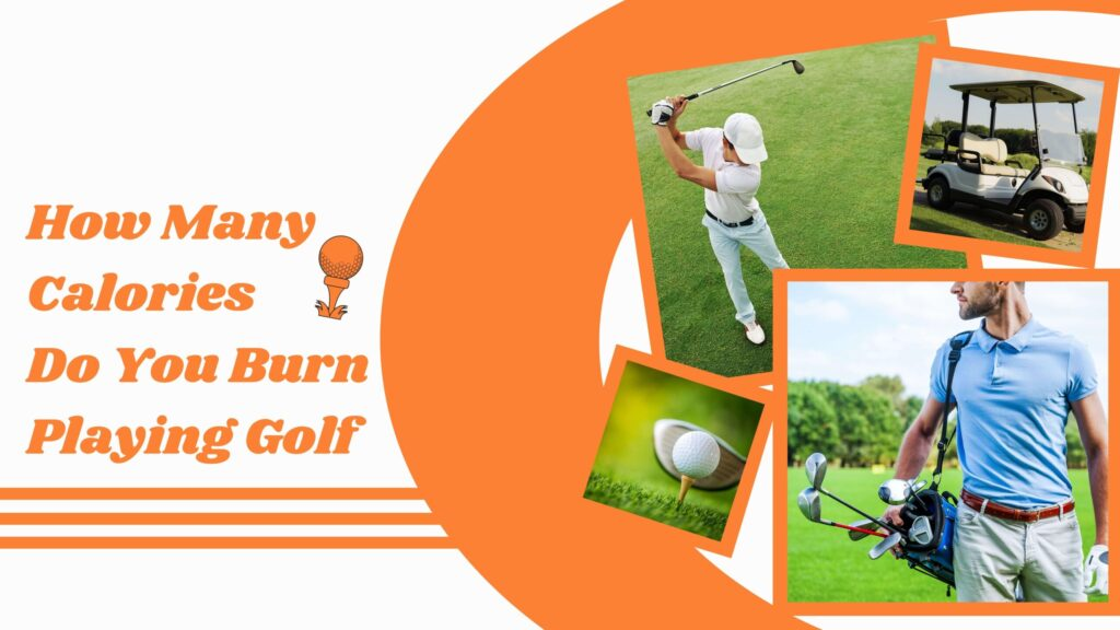 How Many Calories Do You Burn Playing Golf